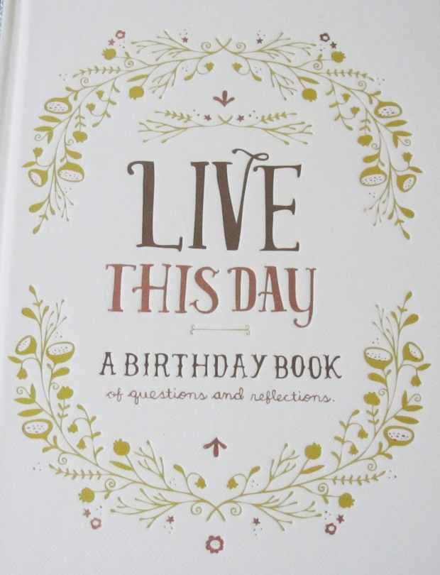 Live this Day a Birthday Book